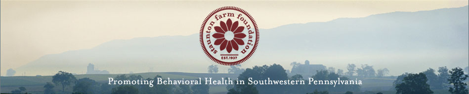 Staunton Farm Foundation: Promoting Behavioral Health in Southwestern Pennsylvania
